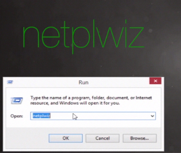 "typing  ""netplwiz""  in the ""Run"" window"